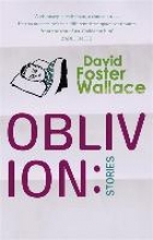 Wallace, David Foster Oblivion: Stories