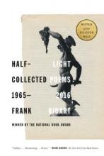 Bidart, Frank Half-Light
