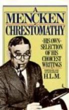 Mencken, H. L. A Mencken Chrestomathy