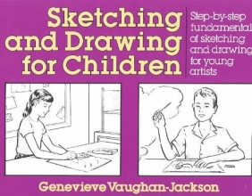 Vaughan-Jackson, G. Sketching and Drawing for Children