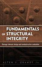 Jr., Grandt, Alten F. Fundamentals of Structural Integrity