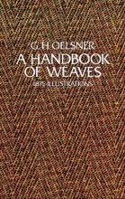 Oelsner, G. H. A Handbook of Weaves