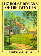 Gordon-Van Tine Co 117 House Designs of the Twenties