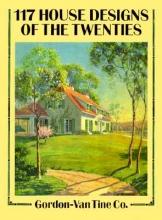 Gordon-Van Tine Co 117 House Designs of the Twenties