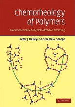 Halley, Peter J. Chemorheology of Polymers