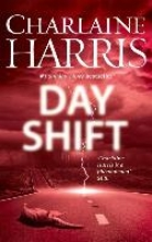 Harris, Charlaine The Day Shift