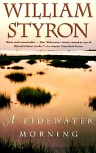 Styron, William A Tidewater Morning