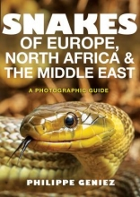 Philippe Geniez Snakes of Europe, North Africa and the Middle East