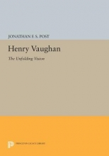Post, Jonathan F.s. Henry Vaughan - The Unfolding Vision