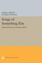 Larson, James Songs of Something Else - Selected Poems of Gunnar Ekelof
