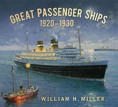 William H., Jr. Miller Great Passenger Ships 1920-1930
