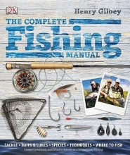 Gilbey, Henry The Complete Fishing Manual
