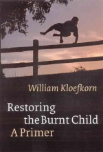 Kloefkorn, William Restoring the Burnt Child