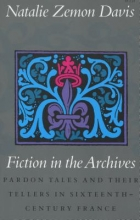 Davis, Natalie Zemon Fiction in the Archives