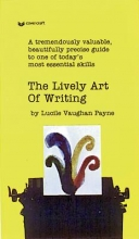 Payne, Lucile Vaughan The Lively Art of Writing