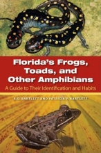 Richard Bartlett,   Patricia Bartlett Florida`s Frogs, Toads, and Other Amphibians
