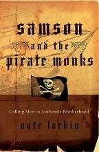 Nate Larkin Samson and the Pirate Monks