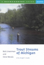 Linsenman, Bob,   Nevala, Steve Trout Streams of Michigan
