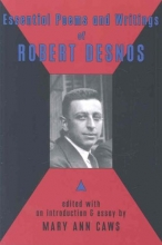 Desnos, Robert Essential Poems and Writings of Robert Desnos