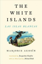 Agosin, Marjorie The White Islands/Las Islas Blancas