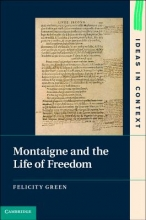 Green, Felicity Montaigne and the Life of Freedom