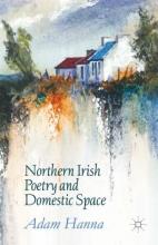 Hanna, Adam Northern Irish Poetry and Domestic Space