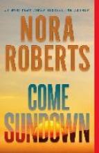 NORA ROBERTS , COME SUNDOWN