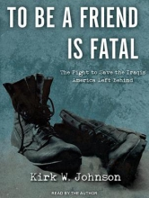 Johnson, Kirk W. To Be a Friend Is Fatal