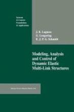 J.E. Lagnese,   Gunter Leugering,   E.J.P.G. Schmidt Modeling, Analysis and Control of Dynamic Elastic Multi-Link Structures