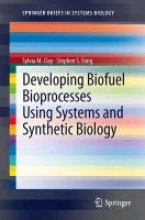 Clay, Sylvia M.,   Fong, Stephen S. Developing Biofuel Bioprocesses Using Systems and Synthetic Biology