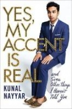 Nayyar, Kunal Yes, My Accent Is Real