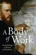 Corinna Wagner,   Andy Brown A Body of Work: An Anthology of Poetry and Medicine