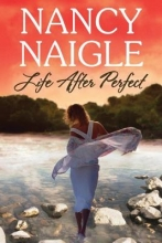 Naigle, Nancy Life After Perfect