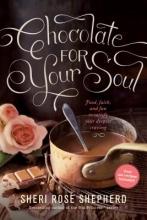Sheri Rose Shepherd Chocolate for Your Soul