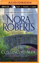 Roberts, Nora Convincing Alex
