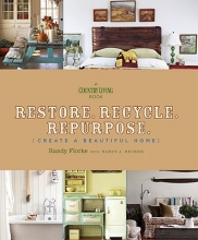 Florke, Randy,   Becker, Nancy J. Restore, Recycle, Repurpose