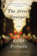 Perlman, Elliot The Street Sweeper