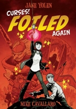 Yolen, Jane Curses! Foiled Again 1
