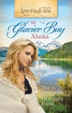 Goyer, Tricia Love Finds You in Glacier Bay, Alaska