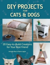 Armelle Rau,   Pierre Legrix DIY Projects for Cats and Dogs