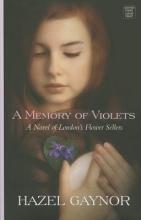Gaynor, Hazel A Memory of Violets
