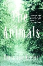 Kiefer, Christian The Animals - A Novel