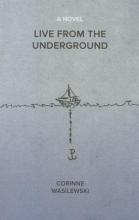 Wasilewski, Corinne Live from the Underground