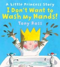 Ross, Tony I Don`t Want to Wash My Hands!