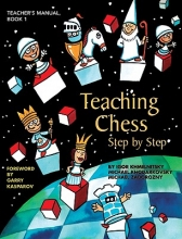 Khmelnitsky, igor,   Khodarkovsky, Michael,   Zadorozny, Michael Teaching Chess, Step by Step