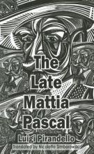 Pirandello, Luigi The Late Mattia Pascal