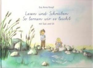 Knopf, Eva Anna Lesen und Schreiben - So lernen wir es leicht mit Susi und Uli