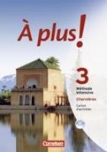 Jorißen, Catherine,   Héloury, Michèle À plus! Méthode intensive. Band 3 (Charnières). Carnet d`activités mit Audios online