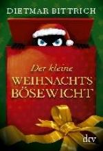 Bittrich, Dietmar Der kleine Weihnachtsbösewicht
