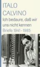 Calvino, Italo Ich bedaure, da wir uns nicht kennen